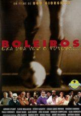 Boleiros: Era Uma Vez O Futebol