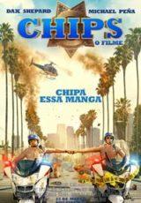 CHiPs : O Filme Dublado