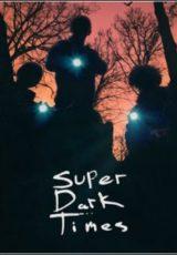Super Dark Times Dublado
