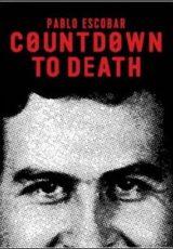 Countdown to Death: Pablo Escobar Legendado