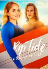 Rip Tide: A Garota Da Hora Dublado