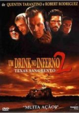 Um Drink no Inferno 2: Texas Sangrento Dublado