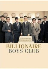Billionaire Boys Club Legendado