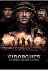 Ciborgues: Os Heróis Nunca Morrem Legendado