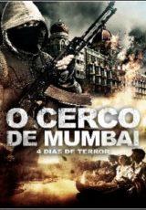 O Cerco de Mumbai: 4 Dias de Terror Dublado