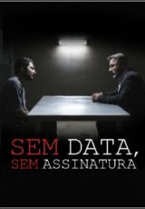 Sem Data, Sem Assinatura Legendado