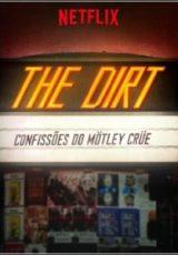 The Dirt: Confissões do Mötley Crüe Dublado
