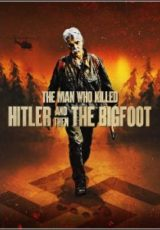 The Man Who Killed Hitler and Then The Bigfoot Legendado