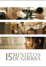 15 Minutos de Guerra Dublado