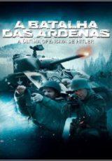 A Batalha das Ardenas : A Última Ofensiva de Hitler Dublado
