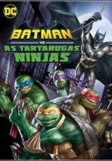 Batman vs. As Tartarugas Ninjas Dublado
