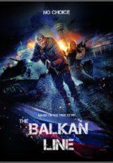 The Balkan Line Legendado
