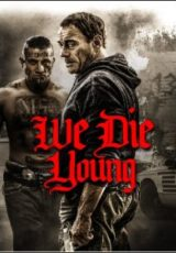 We Die Young Legendado