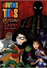 Os Jovens Titãs: Missão Tóquio Dublado