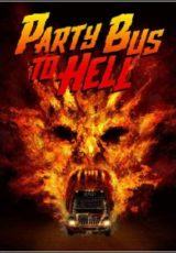 Party Bus To Hell Legendado