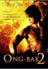 Ong-Bak 2 : O Guerreiro Sagrado Voltou Dublado