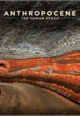 Anthropocene: The Human Epoch Legendado