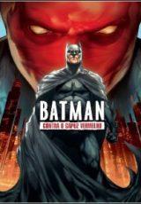 Batman Contra o Capuz Vermelho Dublado