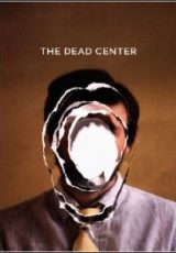 The Dead Center Legendado
