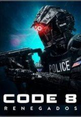 Code 8: Renegados Dublado