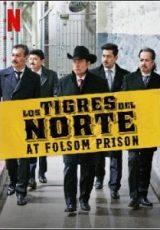 Los Tigres del Norte at Folsom Prison Dublado