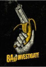 Bad Investigate Dublado