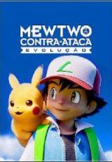 Pokémon: Mewtwo Contra-Ataca: Evolução Dublado