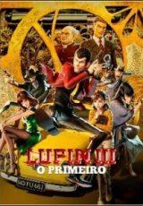 Lupin III: O Primeiro Dublado