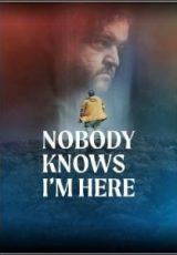 Ninguém Sabe que Estou Aqui Dublado