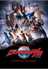 Ultraman R&B: O Filme: O Cristal da União Dublado