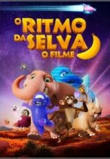 O Ritmo da Selva: O Filme Dublado
