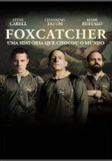 Foxcatcher : Uma História que Chocou o Mundo