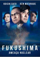 Fukushima: Ameaça Nuclear