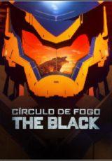 Círculo de Fogo: The Black